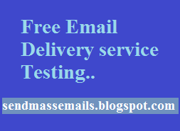 Free Email Delivery service Testing - send bulk emails