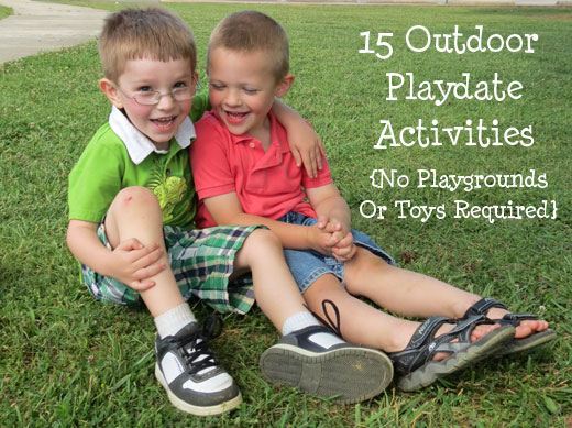 15 Outdoor Playdate Activities- No playgrounds or toys required!