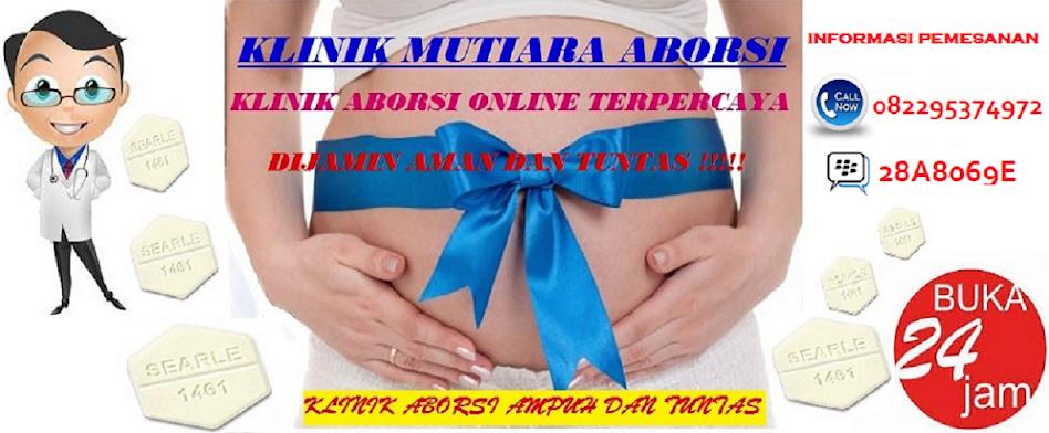 OBAT ABORSI TUNTAS 082295374972-KLINIK ABORSI BBM 28A80694-OBAT PENGGUGUR KANDUNGAN