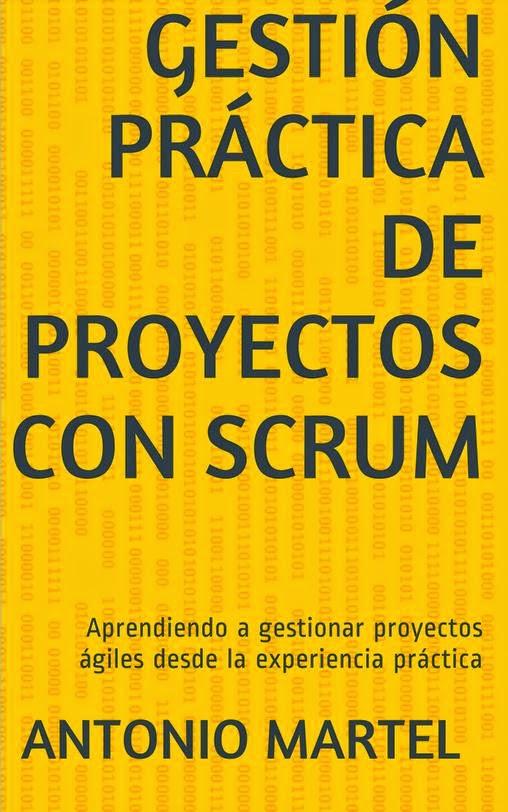 Libro Gestión práctica de proyectos con Scrum por Antonio Martel