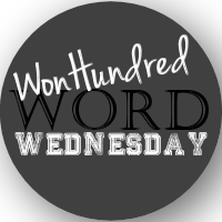 WonHundred Word Wednesday