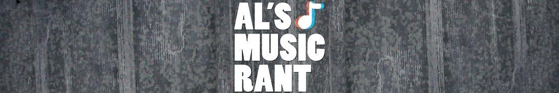 Al's Music Rant