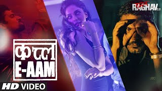 Qatl-E-Aam - Raman Raghav 2.0 2016 Full Music Video Song Free Download And Watch Online at thedailydiscussion.com