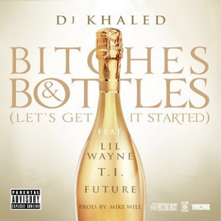 DJ Khaled - Bitches & Bottles (Let