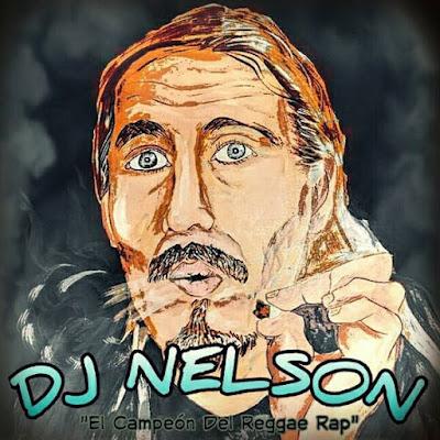 DJ NELSON - El Campeón del Reggae Rap (2015)