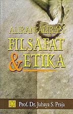 toko buku rahma: buku ALIRAN – ALIRAN FILSAFAT DAN ETIKA, pengarang juhaya s. praja, penerbit kencana