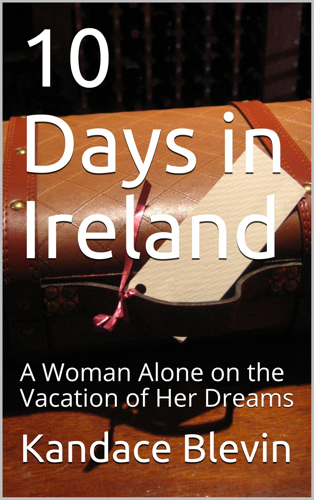 10 Days in Ireland: A Woman Alone on the Vacation of Her Dreams