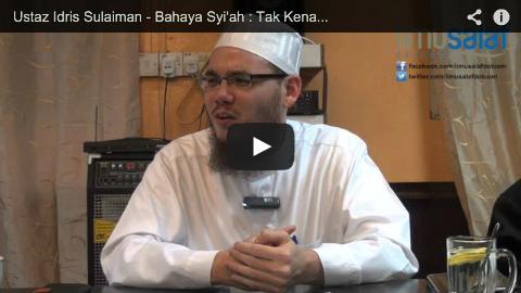 Ustaz Idris Sulaiman – Bahaya Syi'ah : Tak Kenal, Maka Tak Benci