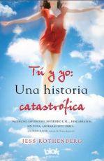 Libro Tu y yo: Una historia catastrófica Jess Rothenberg
