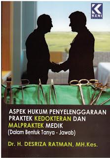 Aspek Hukum Penyelenggaraan Praktek Kedokteran Dan Malpraktek Medik (Dalam Bentuk Tanya Jawab)