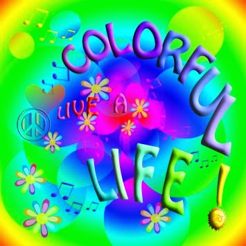 Live a colorful life!