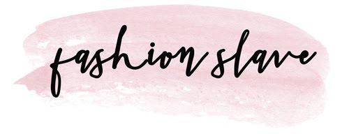 Fashion Slave - London-based Fashion and Lifestyle blog
