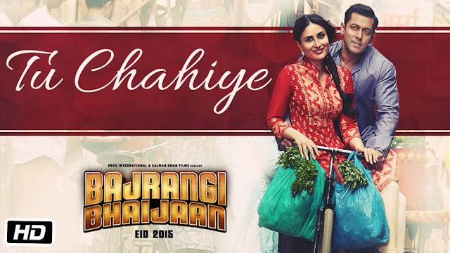 Bajrangi Bhaijaan song Tu Chahiye
