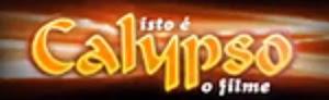 FILME ISSO É CALYPSO