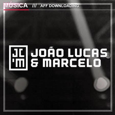 Baixar – João Lucas & Marcelo – Agora é pra valer