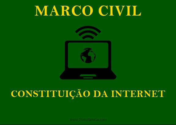 Marco Civil: nova constituição brasileira de internet