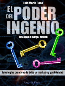El poder del ingenio. Estrategias creativas de xito en marketing y publicidad