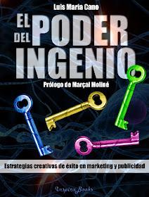 El poder del ingenio. Estrategias creativas de éxito en marketing y publicidad