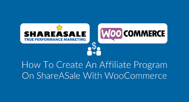 Create An Affiliate Program on ShareASale With WooCommerce