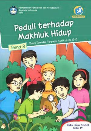http://bse.mahoni.com/data/2013/kelas_4sd/siswa/Kelas_04_SD_Tematik_3_Peduli_Terhadap_Makhluk_Hidup_Siswa.pdf