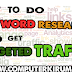 How To Do Keyword Research And Get targeted Traffic