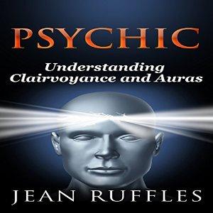 Psychic: Understanding Clairvoyance and Auras