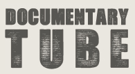 external image documentary_tube.png