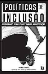 POLÍTICAS DE INCLUSÃO: gerenciando riscos e governando as diferenças.