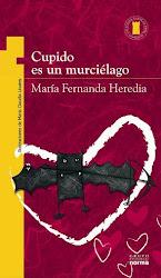 CUPIDO ES UN MURCIELAGO--MARIA FERNANDA HEREDIA