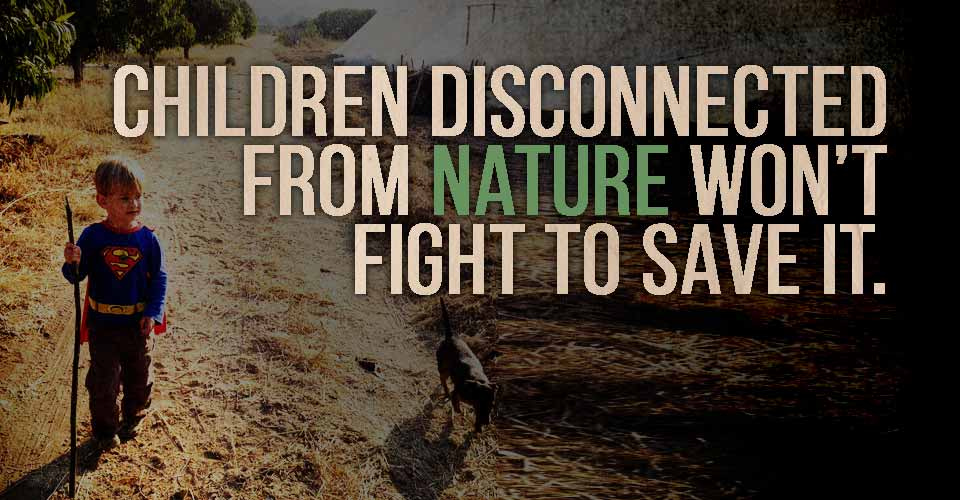 Children Disconnected From Nature Won't Fight To Save It