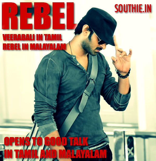 Rebel dubbed version in Tamil and Malayalam gets good response. Rebel has the same title in Malayalam where as it is Veerabali in Tamil.