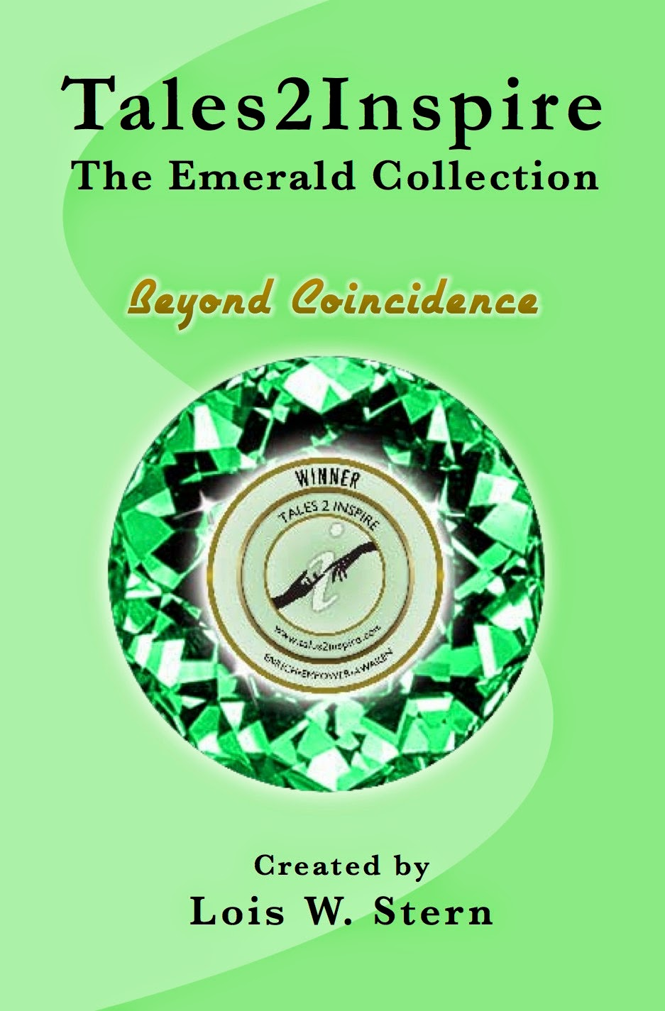 http://www.amazon.com/Tales2Inspire-Emerald-Collection-Beyond-Coincidence-ebook/dp/B00FW9PFUY/ref=la_B005HOO640_1_2?s=books&ie=UTF8&qid=1397241057&sr=1-2