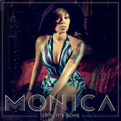 Monica - Until It's Gone Lyrics