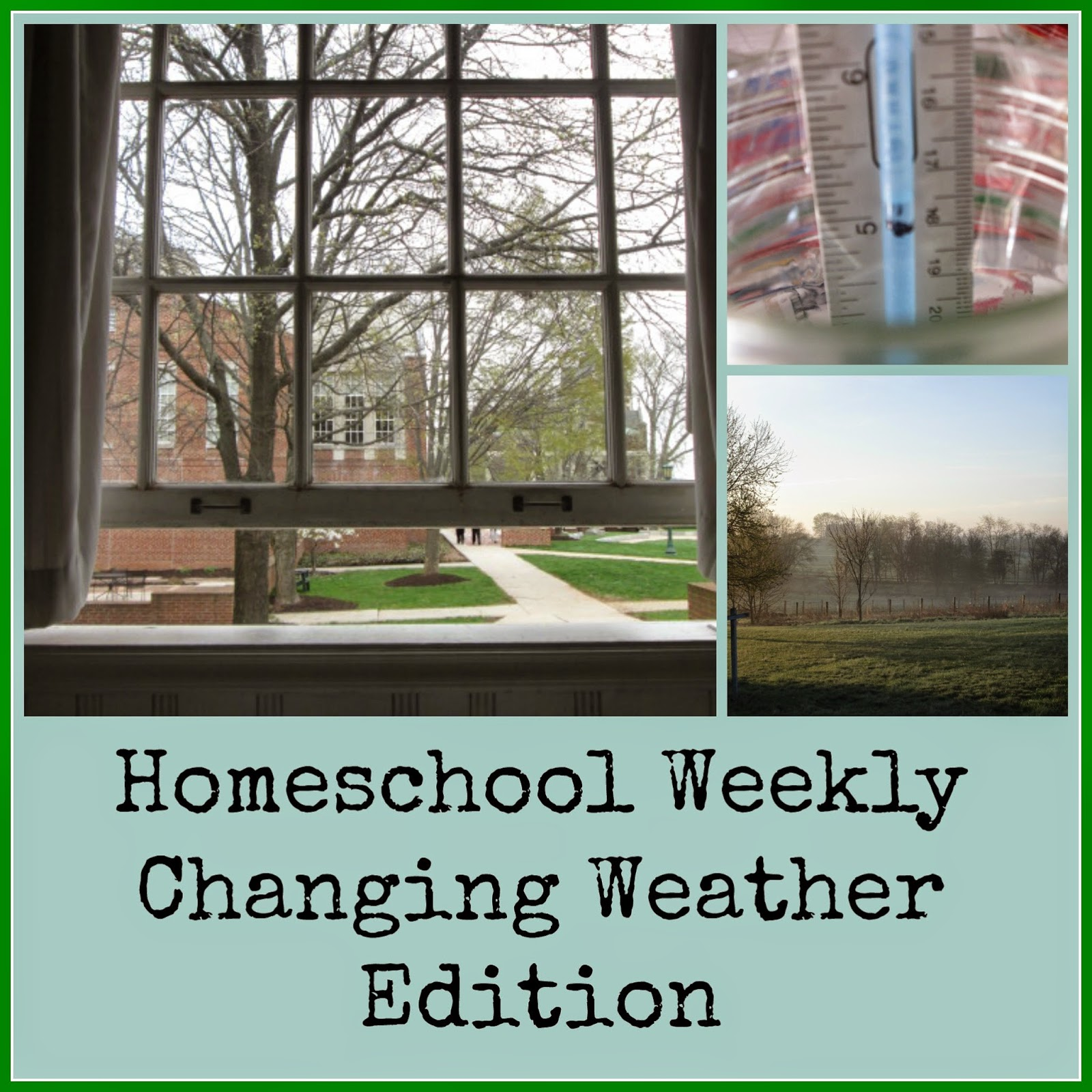 Homeschool Weekly: Changing Weather Edition at Homeschool Coffee Break - kympossibleblog.blogspot.com