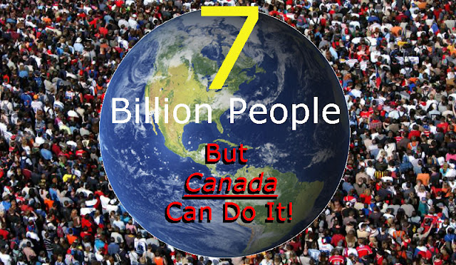 7 billion people, but Canada can do it