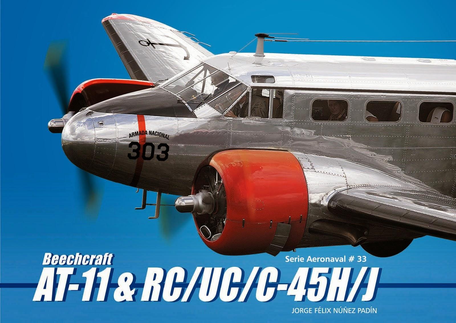 Serie Aeronaval N°33 - Beechcraft AT-11 & RC/UC/C-45H/J (Ing. Jorge Nuñez Padín)