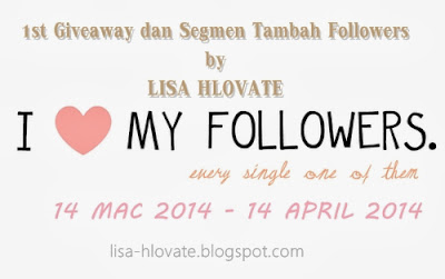 http://lisa-hlovate.blogspot.com/2014/03/1st-giveaway-dan-segmen-tambah.html