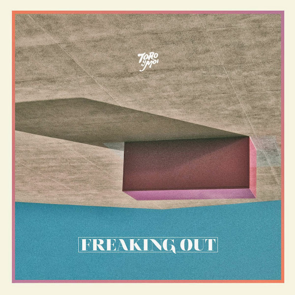 Toro y Moi - Freaking Out - EP Cover