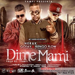 Dime Mami - Nerak Ft. Gotay & Ñengo Flow