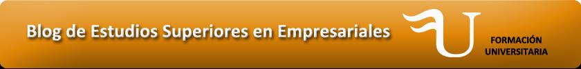 Blog de Estudios Superiores en Empresariales de Formación Universitaria