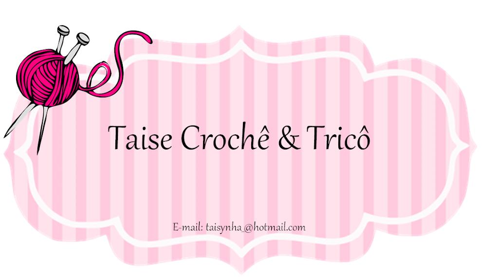 Taise - Crochê & Tricô
