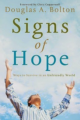 http://www.amazon.com/Signs-Hope-Survive-Unfriendly-World-ebook/dp/B0083LUGVG/ref=la_B0060RMVQ8_1_1?s=books&ie=UTF8&qid=1405380211&sr=1-1
