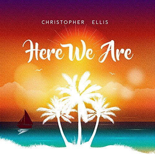 "Christopher Ellies ""Here We Are"""
