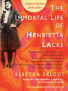 Book cover, audiobook review of Immortal Life of Henrietta Lacks