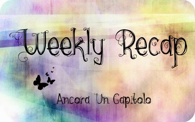 http://ancorauncapitolo.blogspot.it/search/label/Weekly%20Recap