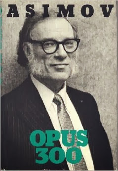 http://www.amazon.com/Opus-300-Isaac-Asimov/dp/0395361087/ref=sr_1_1?s=books&ie=UTF8&qid=1385337622&sr=1-1&keywords=OPUS+300