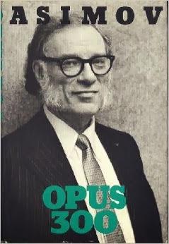 http://www.amazon.com/Opus-300-Isaac-Asimov/dp/0395361087/ref=sr_1_1?s=books&ie=UTF8&qid=1385337622&sr=1-1&keywords=OPUS+300