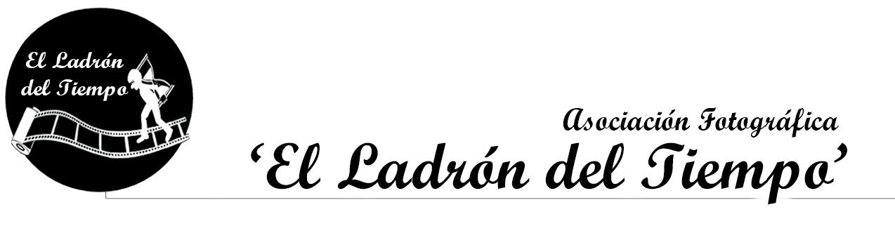 """Asociación Fotográfica """"El Ladrón del Tiempo"""""""