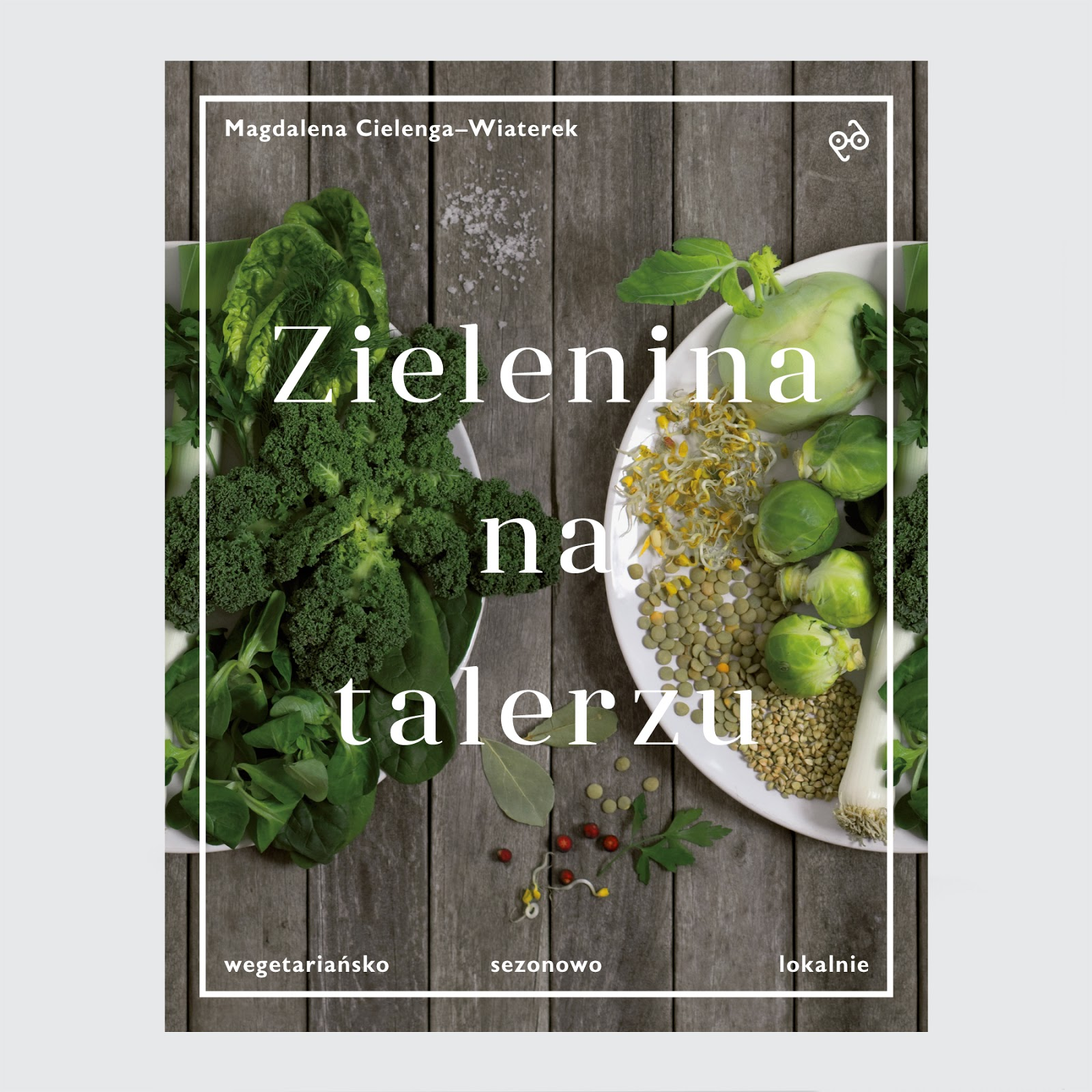 http://www.empik.com/zielenina-na-talerzu-wegetariansko-sezonowo-lokalnie-cielenga-wiaterek-magdalena,p1106426516,ksiazka-p