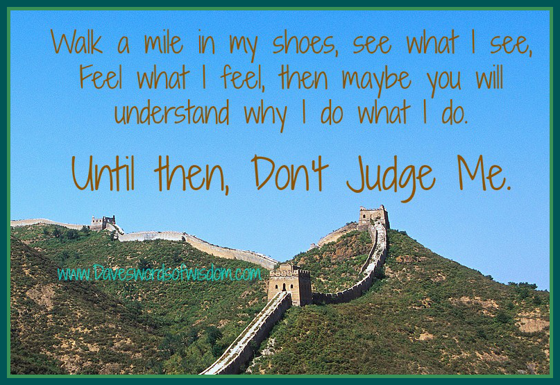 daveswordsofwisdom walk a mile in my shoes